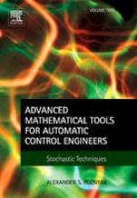 Alex (Professor in Automatic Control, CINVESTAV-IPN, Mexico) Poznyak Advanced Mathematical Tools for Automatic Control Engineers: Volume 2