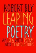 Bly, Robert Leaping Poetry