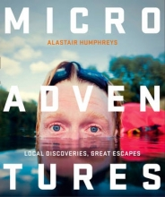 Alastair Humphreys Microadventures