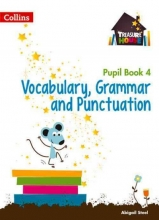 Abigail Steel Vocabulary, Grammar and Punctuation Year 4 Pupil Book