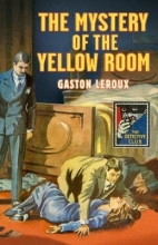 Gaston Leroux The Mystery of the Yellow Room