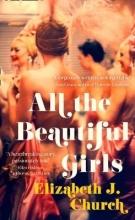Church, Elizabeth J All the Beautiful Girls