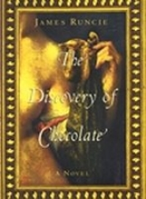 Runcie, James The Discovery of Chocolate