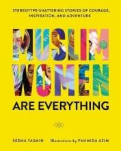 Seema Yasmin,   Fahmida Azim Muslim Women Are Everything