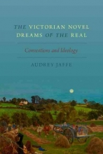 Jaffe, Audrey The Victorian Novel Dreams of the Real
