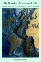 Naomi (Gallatin School of Individualized Study, Gallatin School of Individualized Study, New York University) Oreskes The Rejection of Continental Drift