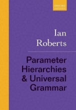 Ian Roberts Parameter Hierarchies and Universal Grammar