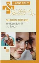Archer, Sharon Man Behind the Badge