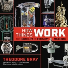Theodore Gray How Things Work