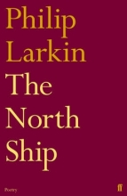 Philip Larkin The North Ship