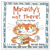 Eliot, T S Macavity`s Not There!