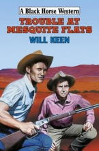 Keen, Will Trouble at Mesquite Flats