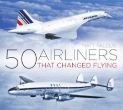 Matt Falcus 50 Airliners that Changed Flying