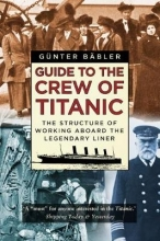 Gunter Babler Guide to the Crew of Titanic