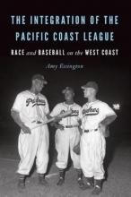 Essington, Amy The Integration of the Pacific Coast League