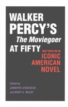 Walker Percy`s the Moviegoer at Fifty