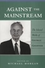 George Gerbner,   Michael Morgan Against the Mainstream