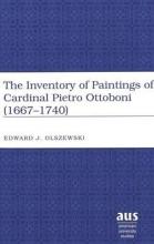 Edward J. Olszewski Inventory of Paintings of Cardinal Pietro Ottoboni (1667-1740)