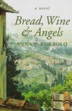 Zurzolo, Anna Bread, Wine and Angels