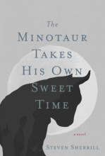 Sherrill, Steven The Minotaur Takes His Own Sweet Time
