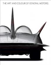 Merrill Furman,   Shana Hinds The Art and Colour of General Motors