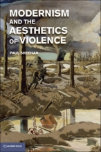 Sheehan, Paul Modernism and the Aesthetics of Violence
