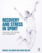 Michael (Ruhr-Universitat Bochum, Germany) Kellmann,   Sarah (Ruhr University Bochum, Germany) Koelling Recovery and Stress in Sport