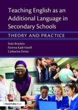 Sean Bracken,   Karima Kadi-Hanifi,   Catharine Driver Teaching English as an Additional Language in Secondary Schools
