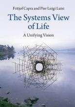Fritjof Capra,   Pier Luigi (Universita degli Studi Roma Tre) Luisi The Systems View of Life