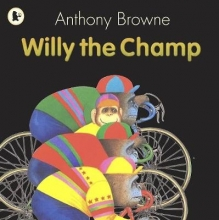 Browne, Anthony Willy the Champ