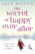 Dillon, Lucy Secret of Happy Ever After