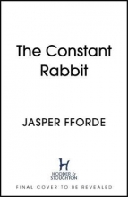 Jasper Fforde , The Constant Rabbit