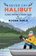 Dihle, Bjorn Never Cry Halibut
