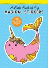 Pipsticks(r)+workman(r) A Little Book of Big Magical Stickers