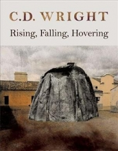 Wright, C. D. Rising, Falling, Hovering