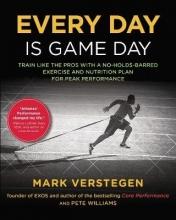 Mark Verstegen Every Day Is Game Day