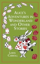 Carroll, Lewis Alice`s Adventures in Wonderland and Other Stories