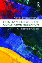Kakali Bhattacharya Fundamentals of Qualitative Research