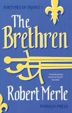 Merle, Robert Fortunes of France 1: The Brethren