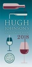 Johnson, Hugh Hugh Johnson`s Pocket Wine Book 2018