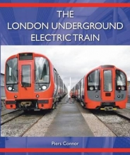 Piers Connor The London Underground Electric Train