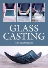 Amy Whittingham Glass Casting