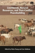 Livelihoods, Natural Resources and Post-Conflict Peacebuilding