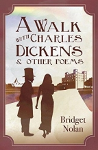 Bridget Nolan A Walk with Charles Dickens & Other Poems