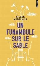Gilles  Marchand Un funambule sur le sable