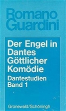 Guardini, Romano Der Engel in Dantes Göttlicher Komödie. Dantestudien I