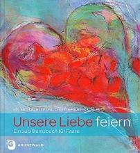 Kachler, Roland Unsere Liebe feiern