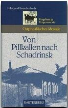Rauschenbach, Hildegard Von Pillkallen nach Schadrinsk