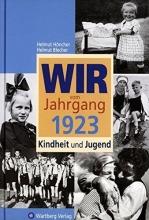 Blecher, Helmut Wir vom Jahrgang 1923 - Kindheit und Jugend