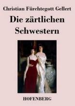 Christian Fürchtegott Gellert Die z?rtlichen Schwestern